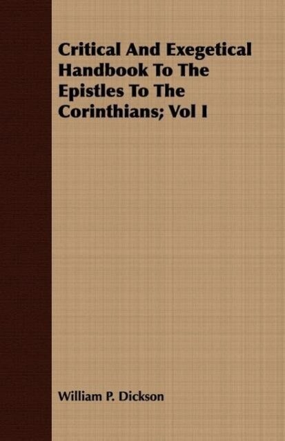 Critical And Exegetical Handbook To The Epistles To The Corinthians; Vol I als Taschenbuch