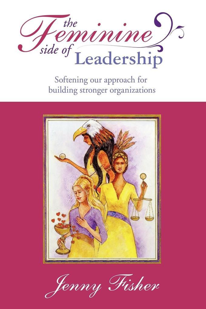 The Feminine Side of Leadership als Taschenbuch