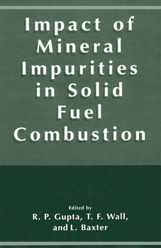 Impact of Mineral Impurities in Solid Fuel Combustion als Buch (gebunden)