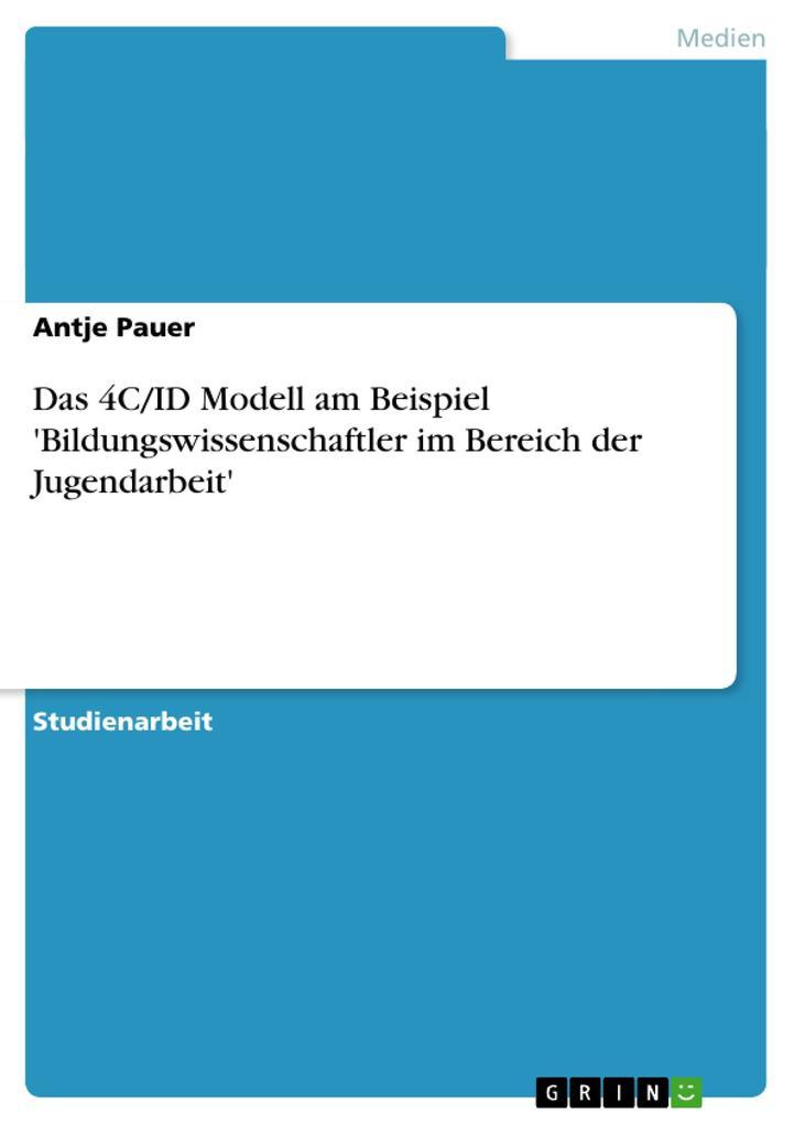 Das 4C/ID Modell am Beispiel 'Bildungswissenschaftler im Bereich der Jugendarbeit' als Taschenbuch