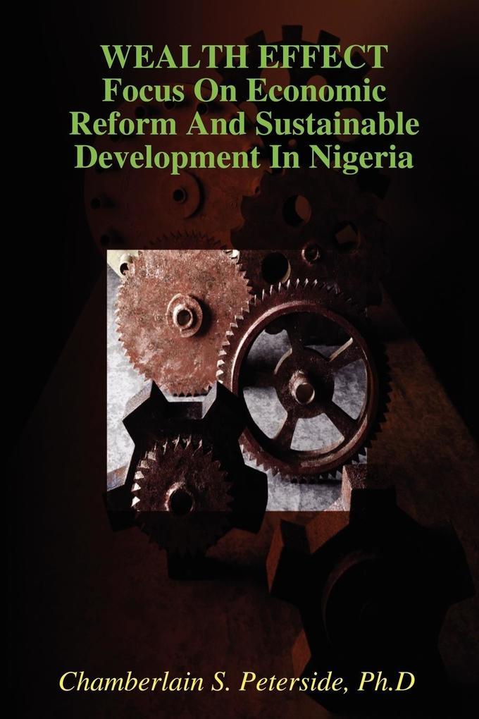 WEALTH EFFECT Focus On Economic Reform And Sustainable Development In Nigeria als Taschenbuch