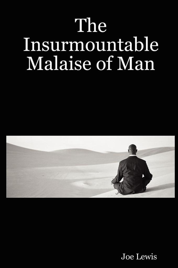The Insurmountable Malaise of Man als Taschenbuch