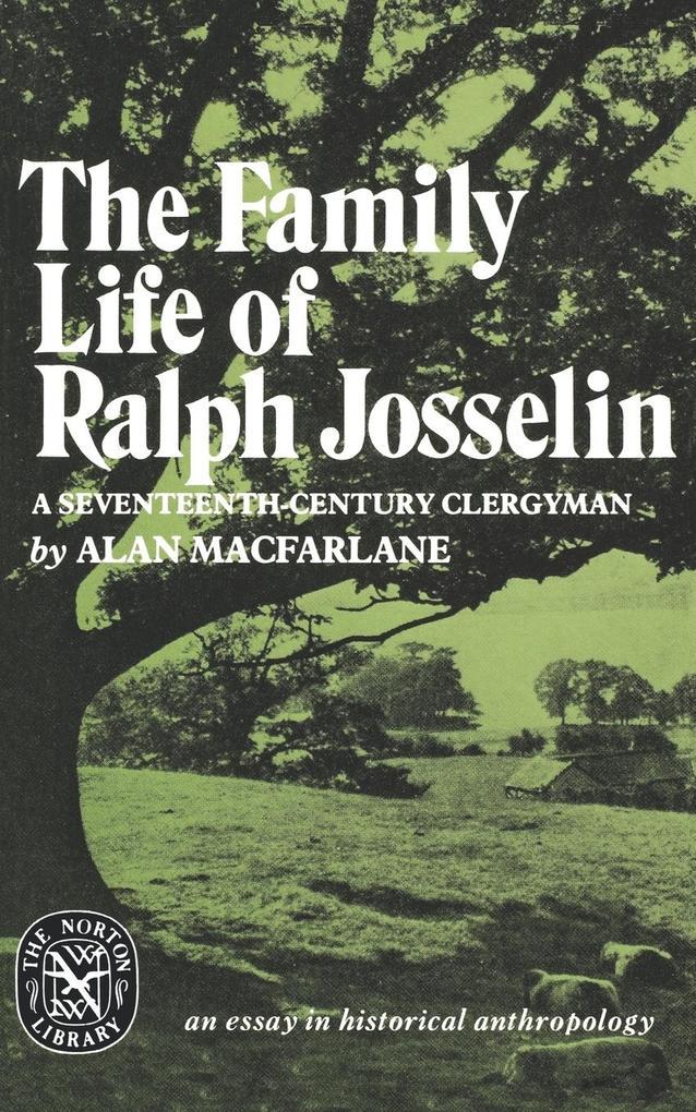 The Family Life of Ralph Josselin, a Seventeenth-Century Clergyman: An Essay in Historical Anthropology als Taschenbuch