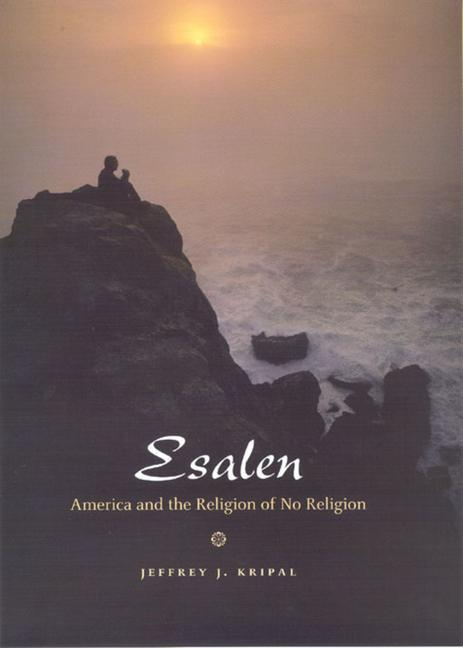 Esalen: America and the Religion of No Religion als Taschenbuch