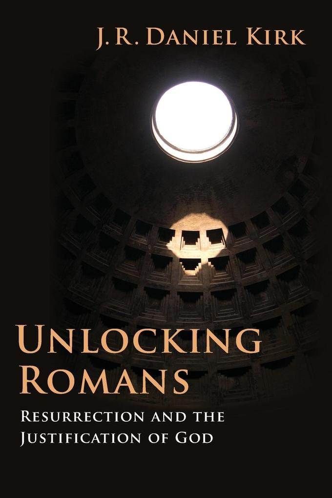 Unlocking Romans: Resurrection and the Justification of God als Taschenbuch