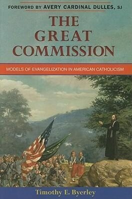 The Great Commission: Models of Evangelization in American Catholicism als Taschenbuch