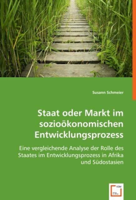 Staat oder Markt im sozioökonomischen Entwicklungsprozess als Buch (kartoniert)