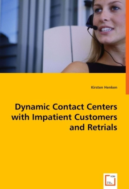 Dynamic Contact Centers with Impatient Customers and Retrials als Buch (kartoniert)
