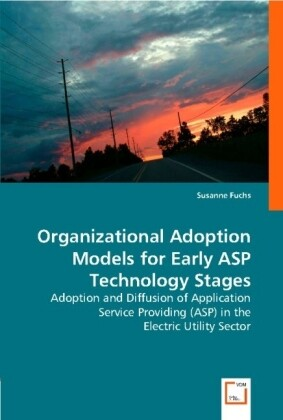 Organizational Adoption Models for Early ASP Technology Stages als Buch (kartoniert)