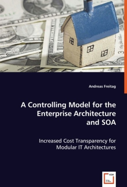 A Controlling Model for theEnterprise Architectureand SOA als Buch (kartoniert)