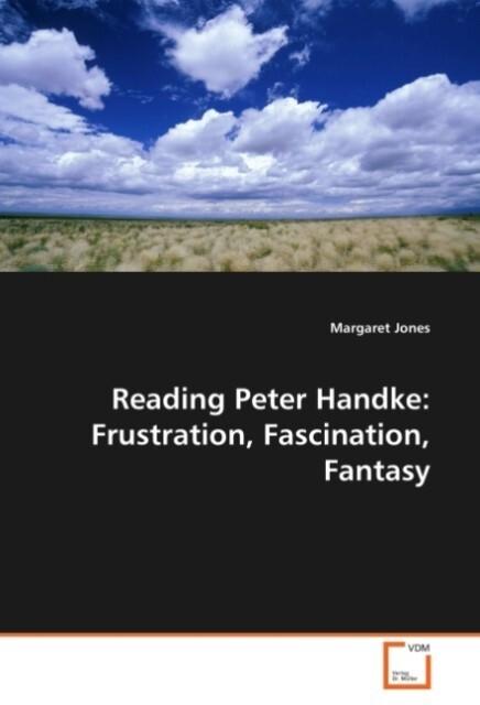 Reading Peter Handke: Frustration, Fascination, Fantasy als Buch (kartoniert)