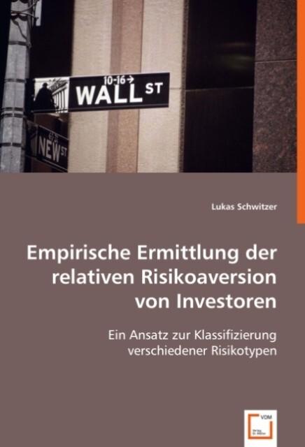 Empirische Ermittlung der relativen Risikoaversion von Investoren als Buch (kartoniert)