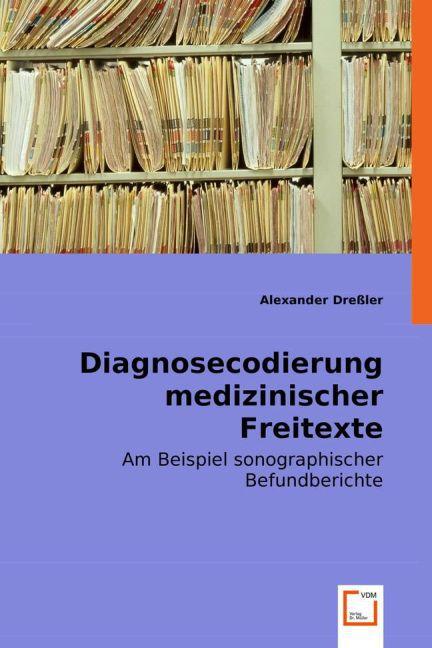 Diagnosecodierung medizinischer Freitexte als Buch (kartoniert)