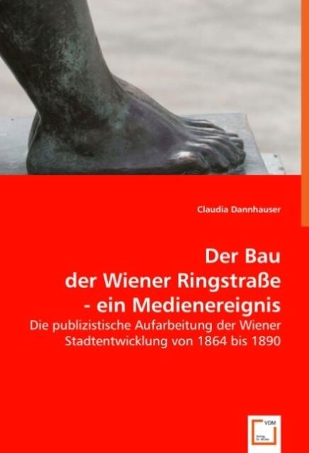 Der Bau der Wiener Ringstraße - ein Medienereignis als Buch (kartoniert)