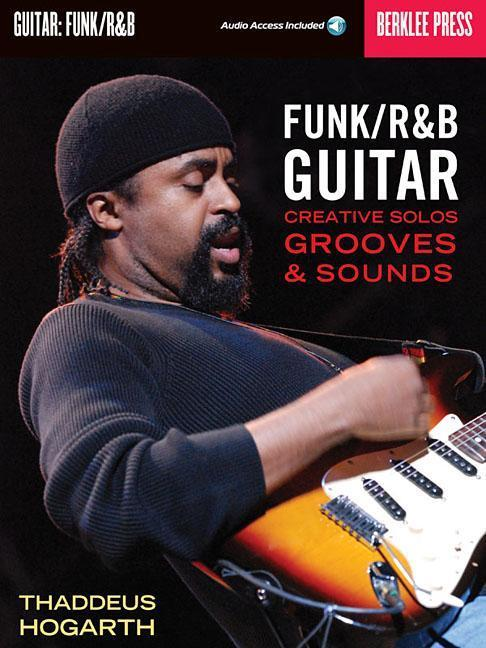 Funk/R&B Guitar: Creative Solos, Grooves & Sounds [With CD] als Taschenbuch