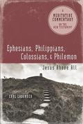 Meditative Commentary Series: Ephesians, Philippians, Colossians, Philemon: Jesus Above All als Taschenbuch