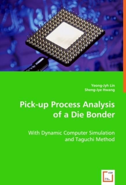 Pick-up Process Analysis of a Die Bonder als Buch (kartoniert)