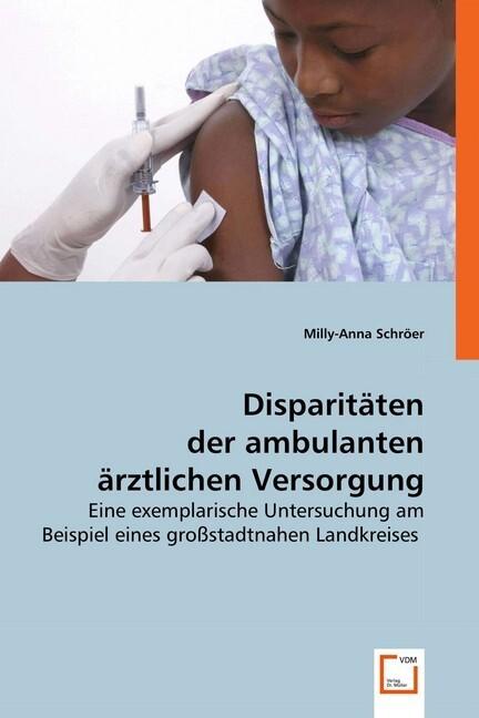Disparitäten der ambulanten ärztlichen Versorgung als Buch (kartoniert)