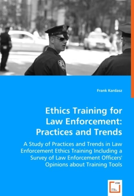 Ethics Training for Law Enforcement: Practices and Trends als Buch (kartoniert)