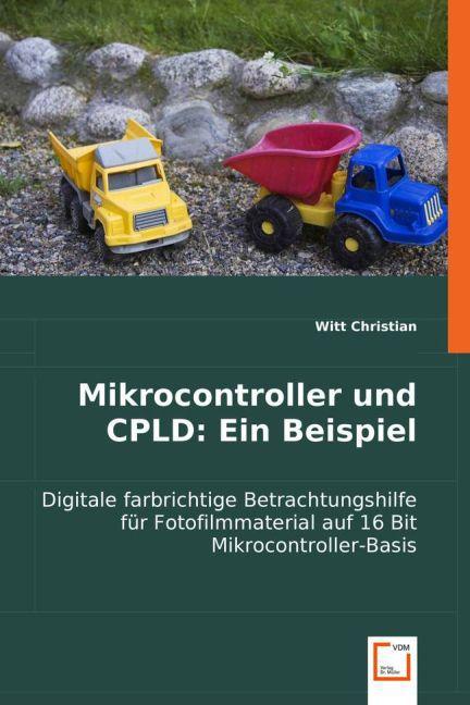 Mikrocontroller und CPLD: Ein Beispiel als Buch (kartoniert)