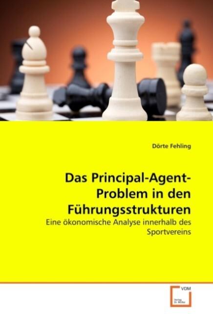 Das Principal-Agent-Problem in den Führungsstrukturen als Buch (kartoniert)