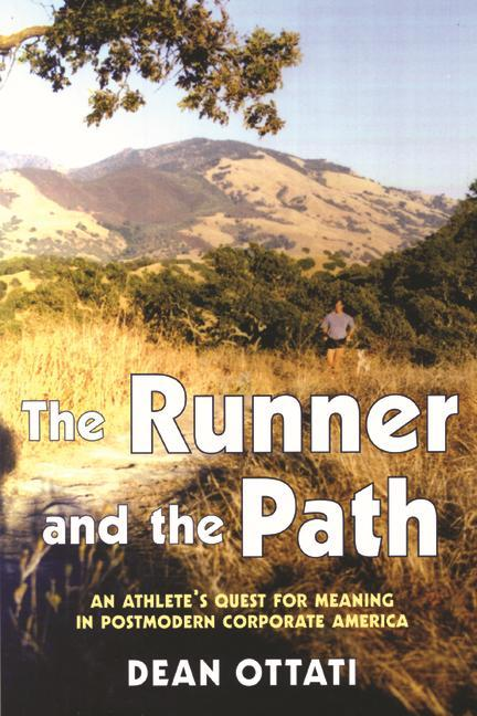 The Runner and the Path: An Athlete's Quest for Meaning in Postmodern Corporate America als Taschenbuch