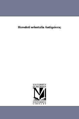 Herodoti orientalia Antiquiora; als Taschenbuch
