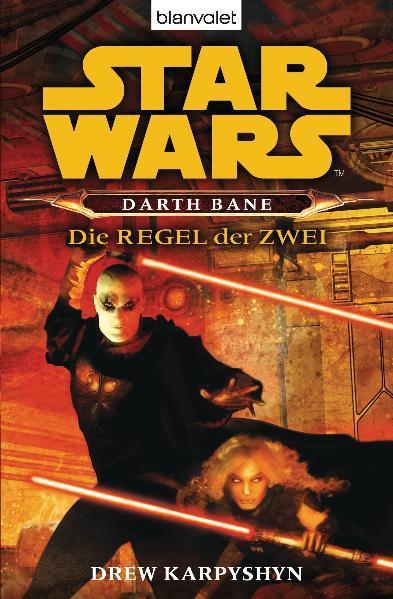 Star Wars. Darth Bane. Die Regel der Zwei als Taschenbuch