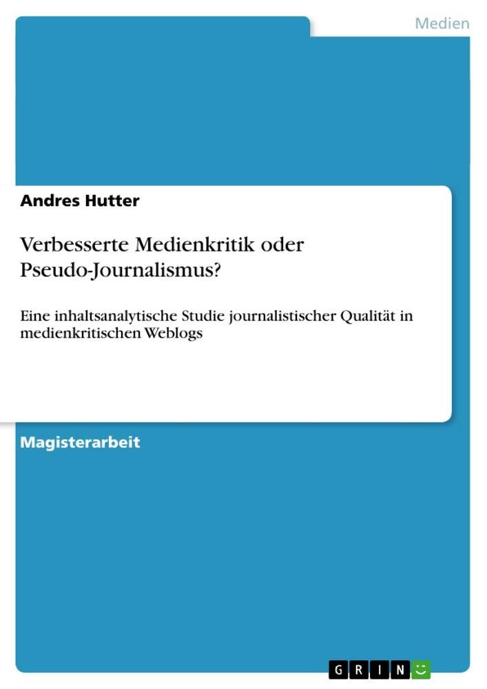 Verbesserte Medienkritik oder Pseudo-Journalismus? als Taschenbuch