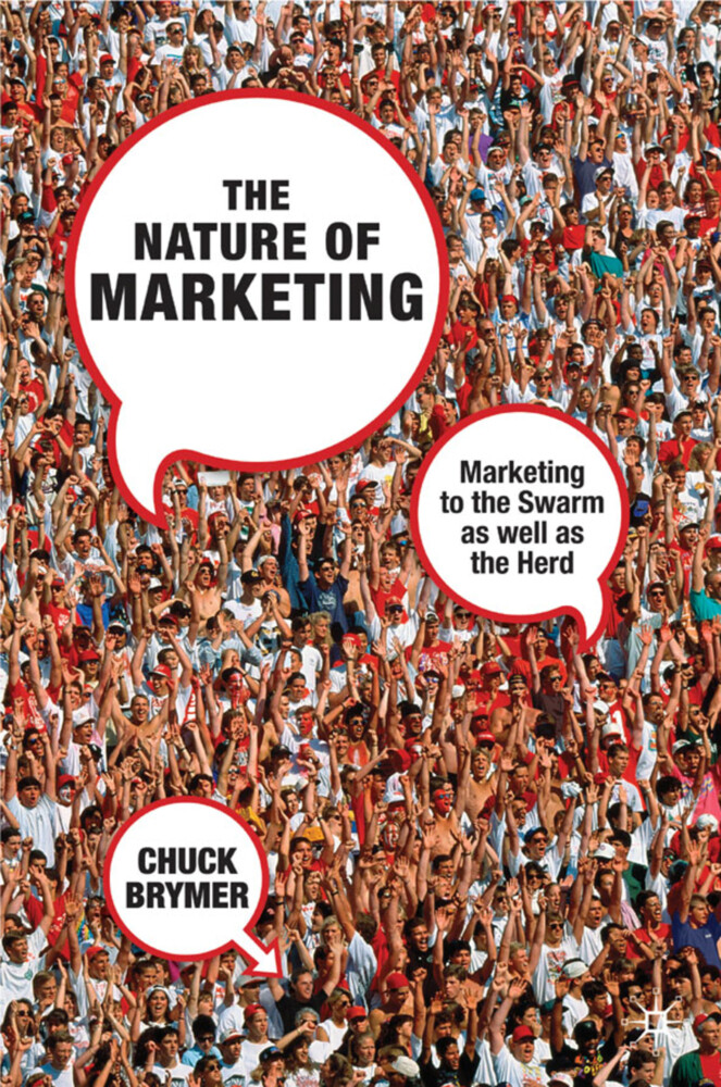 The Nature of Marketing: Marketing to the Swarm as Well as the Herd als Buch (gebunden)