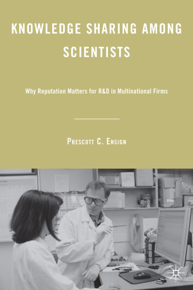 Knowledge Sharing Among Scientists: Why Reputation Matters for R&D in Multinational Firms als Buch (gebunden)