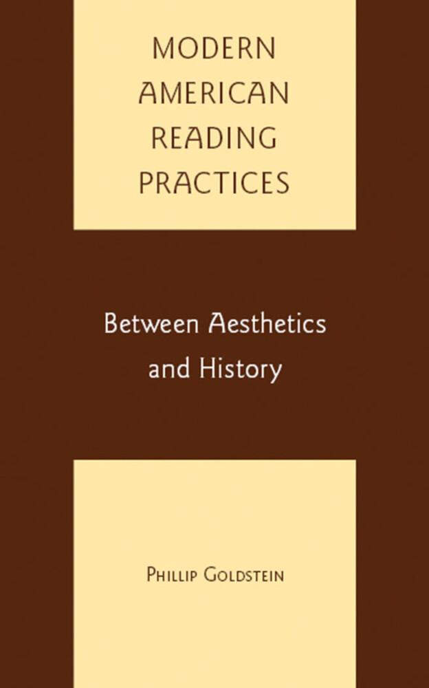 Modern American Reading Practices: Between Aesthetics and History als Buch (gebunden)