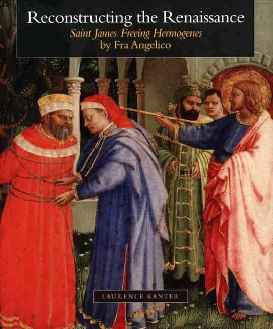 "Reconstructing the Renaissance: ""saint James Freeing Hermogenes"" by Fra Angelico als Taschenbuch"