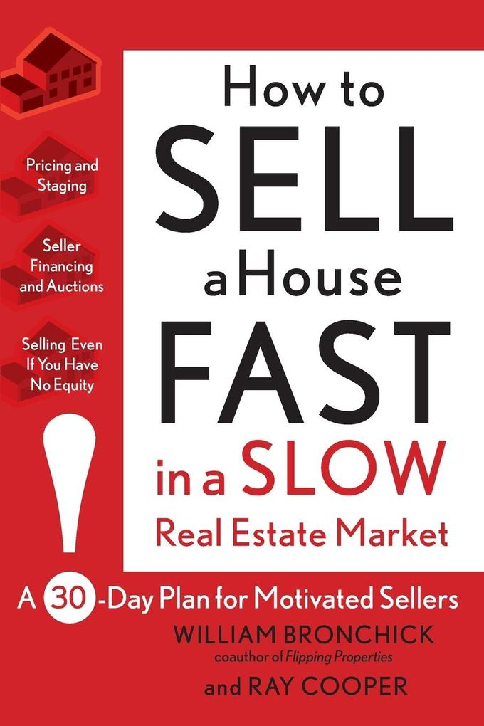 How to Sell a House Fast in a Slow Real Estate Market: A 30-Day Plan for Motivated Sellers als Taschenbuch