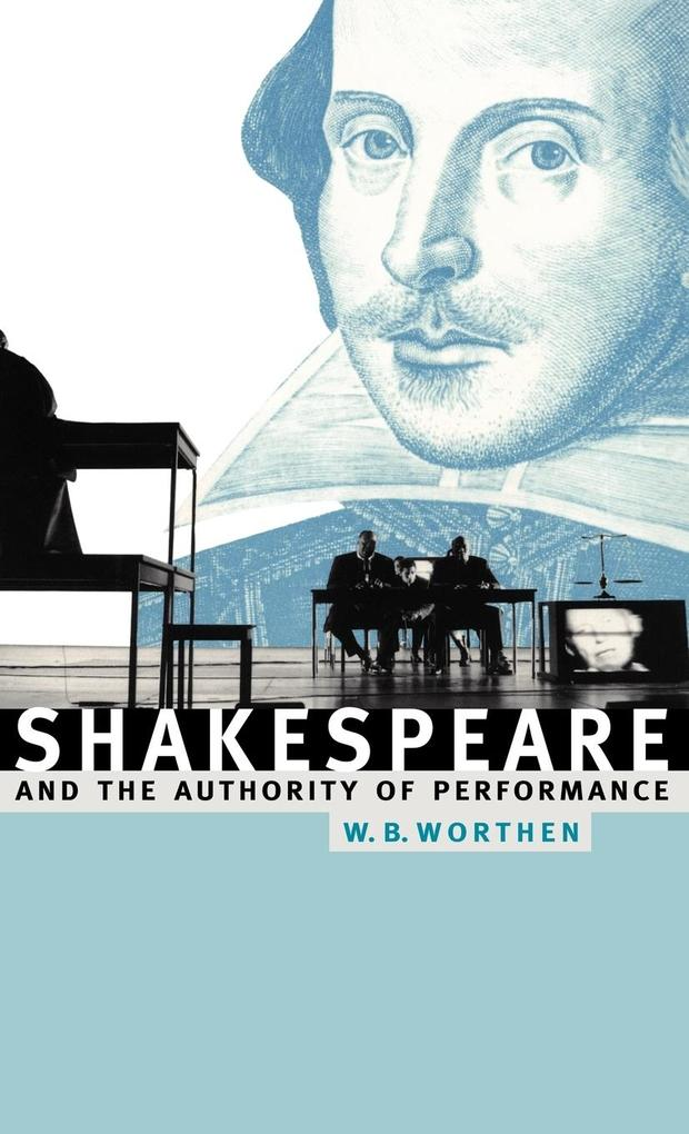 Shakespeare and the Authority of Performance als Buch (gebunden)