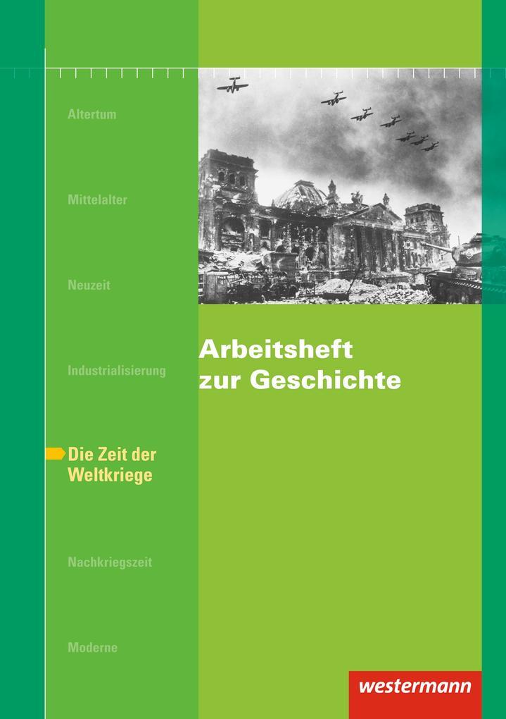 Arbeitsheft zur Geschichte H.6 Zeit der Weltkriege als Buch (geheftet)