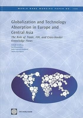 Globalization and Technology Absorption in Europe and Central Asia: The Role of Trade, Fdi, and Cross-Border Knowledge Flows als Taschenbuch