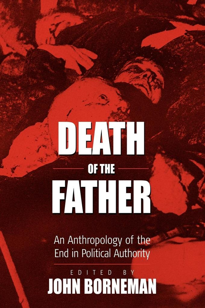 Death of the Father: An Anthropology of the End in Political Authority als Taschenbuch