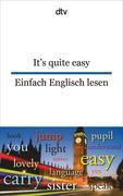 It's quite easy Einfach Englisch lesen