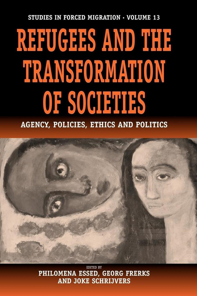 Refugees and the Transformation of Societies: Agency, Policies, Ethics and Politics als Taschenbuch