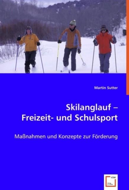Skilanglauf - Freizeit- und Schulsport als Buch (kartoniert)