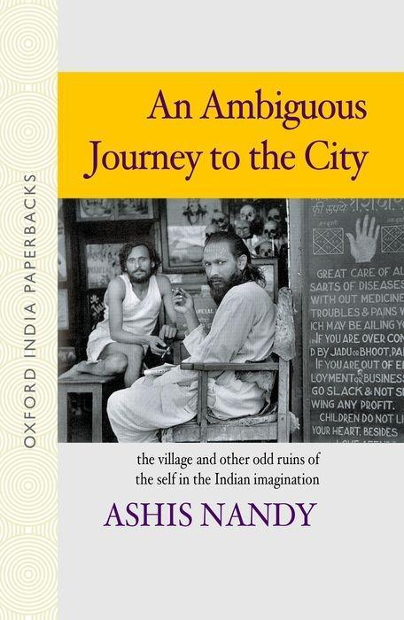 An Ambiguous Journey to the City: The Village and Other Odd Ruins of the Self in the Indian Imagination als Taschenbuch