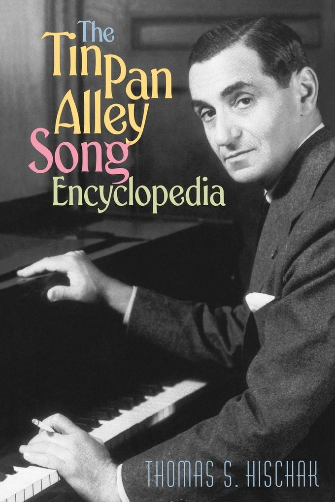 The Tin Pan Alley Song Encyclopedia als Taschenbuch