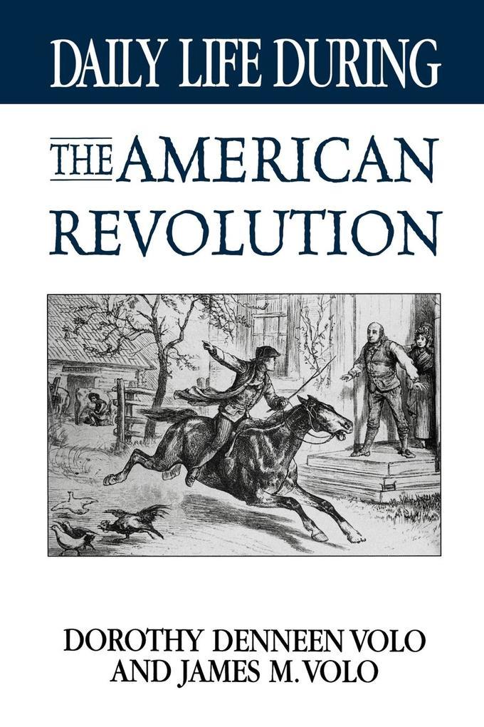 Daily Life During the American Revolution als Taschenbuch