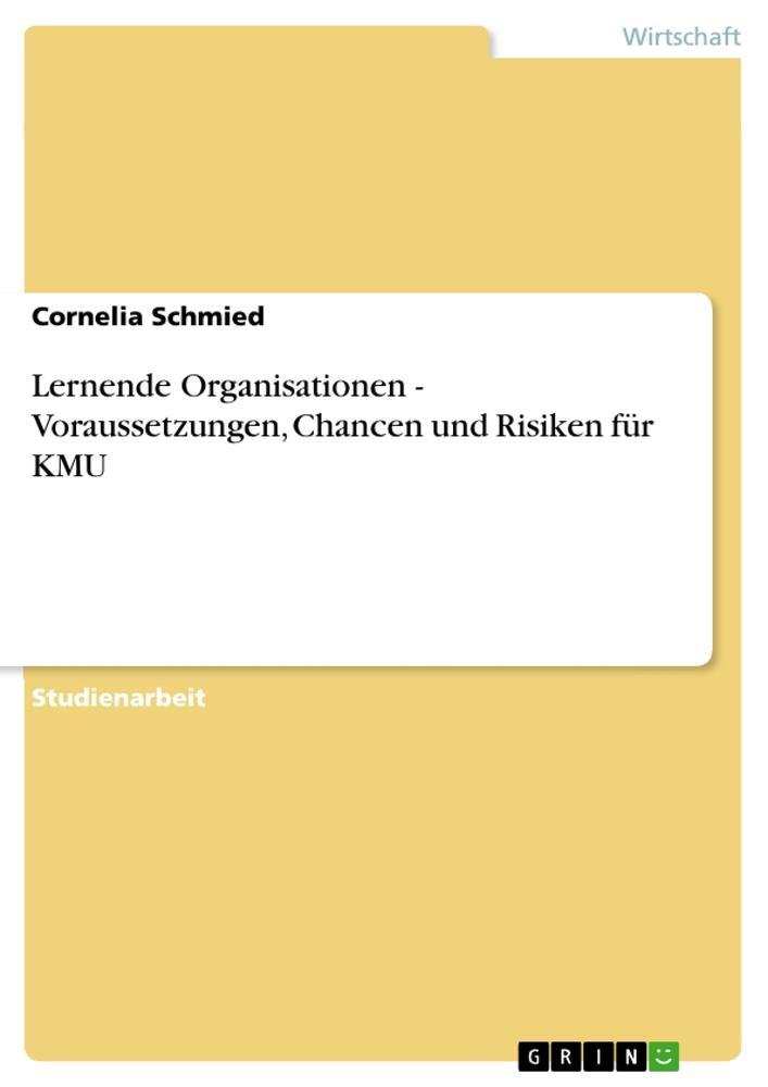 Lernende Organisationen - Voraussetzungen, Chancen und Risiken für KMU als Buch (geheftet)