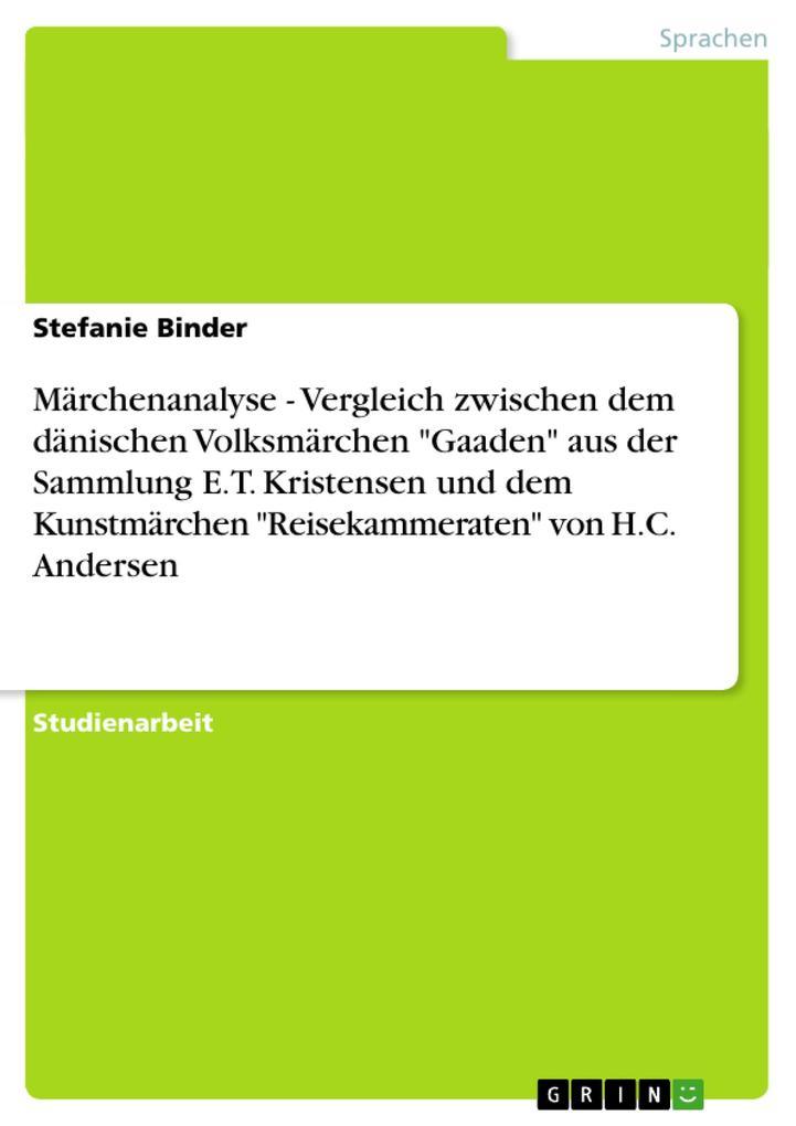 """Märchenanalyse - Vergleich zwischen dem dänischen Volksmärchen """"Gaaden"""" aus der Sammlung E.T. Kriste als Buch (kartoniert)"""