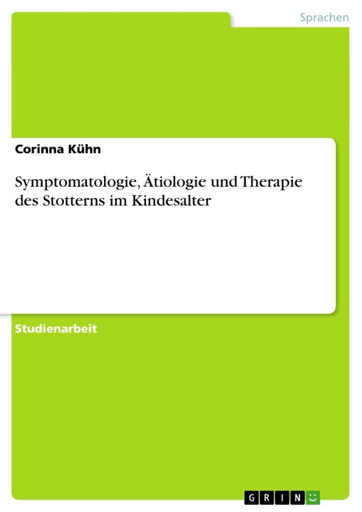 Symptomatologie, Ätiologie und Therapie des Stotterns im Kindesalter als Taschenbuch