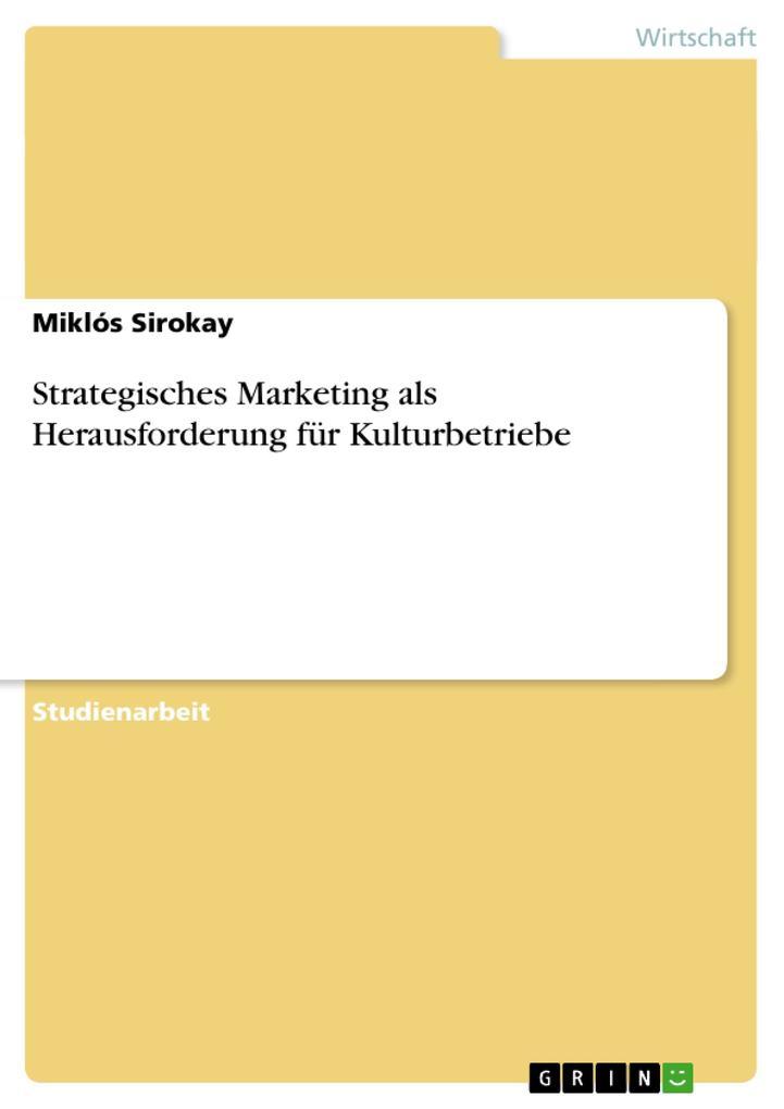 Strategisches Marketing als Herausforderung für Kulturbetriebe als Buch (kartoniert)