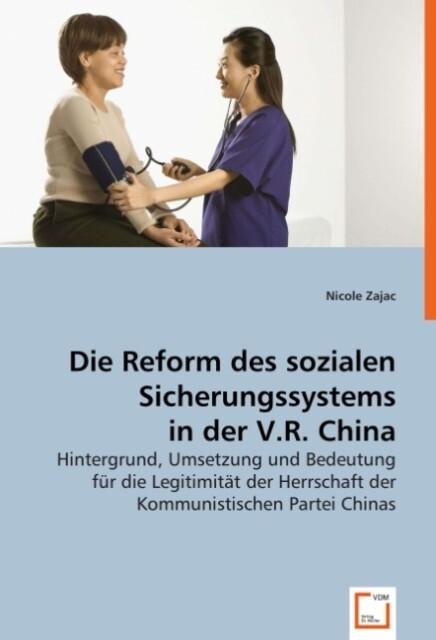 Die Reform des sozialen Sicherungssystems in der V.R. China als Buch (kartoniert)