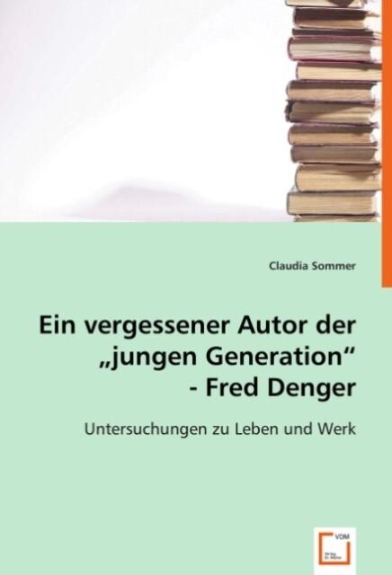 """Ein vergessener Autor der """"jungen Generation"""".Fred Denger. als Buch (kartoniert)"""